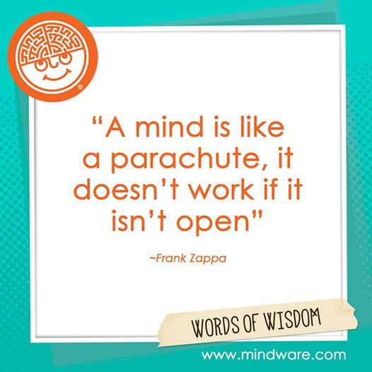 """"""" A mind is like a parachute, it doesn't work if it isn't open."""" http://t.co/hFhDDilhj5"""