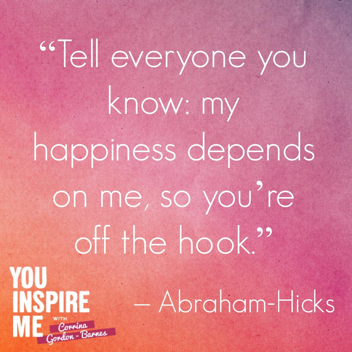 """Tell everyone you know: my happiness depends on me, so you're off the hook."" - Abraham-Hicks http://t.co/8LtI9LluId"