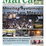 [Nuestra portada] Moviliza Ayotzinapa a miles en México / Apoya gobierno a los artesanos que expondrá en El Vaticano http://t.co/MnDuwbR905