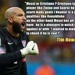 Tim Howard on Messi http://t.co/2K6BO1wOmS
