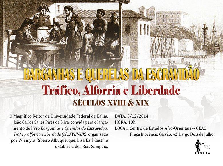 UFBA convida para o lançamento do livro Barganhas e querelas na escravidão. Participem! http://t.co/LOOCgFnJ0N