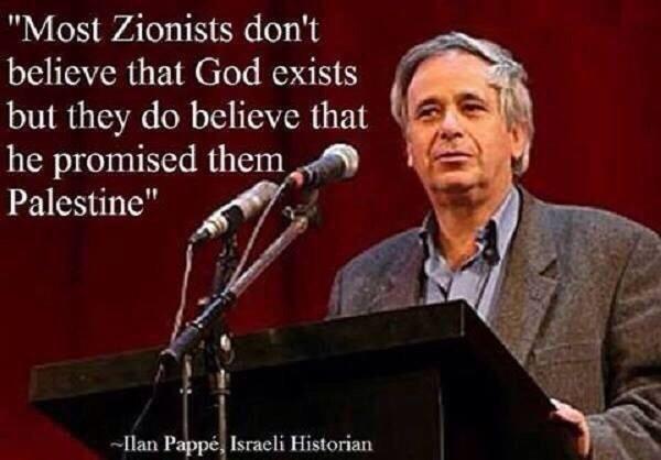 """المؤرخ الصهيوني إيان بيبي: """"أغلب الصهاينة لا يؤمنون بوجود الله لكنهم يؤمنون أنه وعدهم أرض فلسطين"""" http://t.co/wSDX6cbsrg"""
