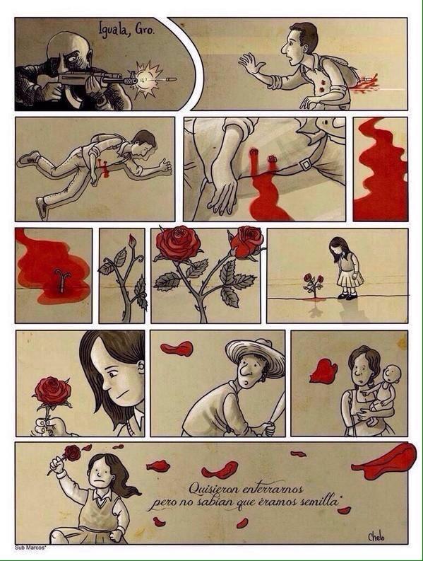 Quisieron enterrarnos, pero no sabían que éramos semilla. #Ayotzinapa #YaMeCansé http://t.co/3MaKWLU2He