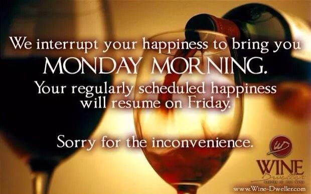 #Monday! #Wine #WeGotThis http://t.co/MeQZjdsfJ5