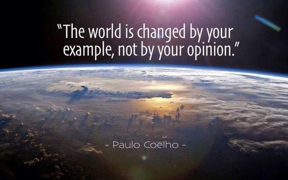 """""""@RomanJancic: """"The world is changed by your example, not by your opinion.""""  #PauloCoelho http://t.co/lsl4T3ai8S"""""""