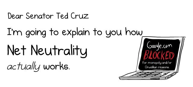 Dear @SenTedCruz, I'm going to explain to you how Net Neutrality ACTUALLY works http://t.co/rQWMlmJTmY http://t.co/dvxQGDZMBF