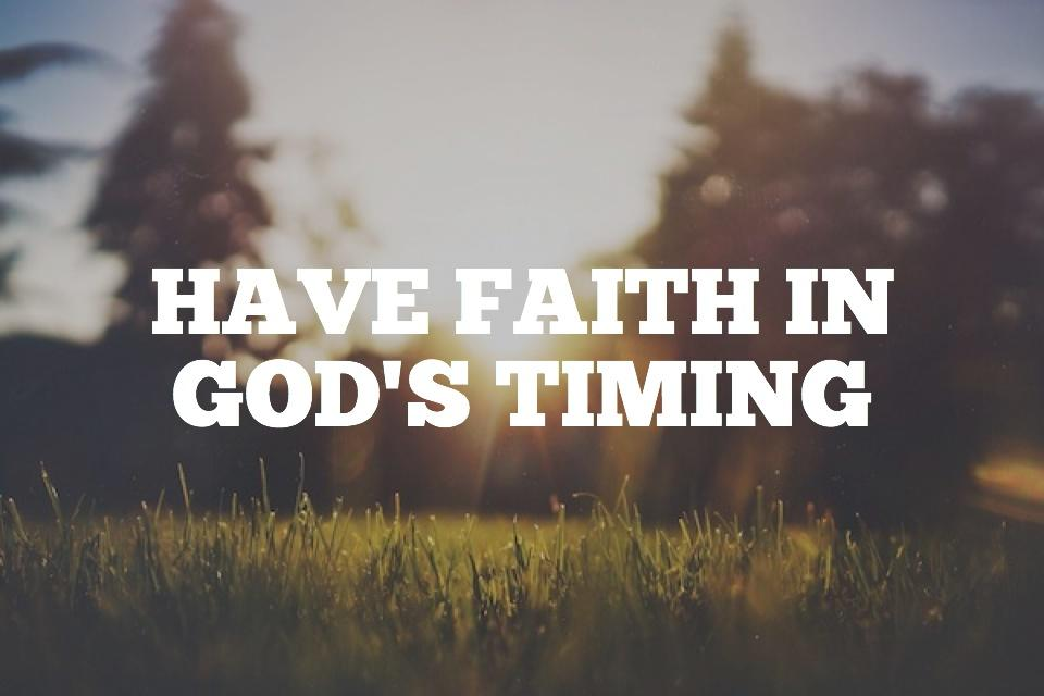 Faith in God includes faith in His timing. http://t.co/83pzNVCuzw