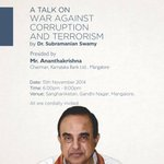 RT @sujanrao: 'A Talk on War Against Corruption & Terrorism' by Dr Subramanian Swamy (@Swamy39) @ Sanghaniketan, Mangalore Nov 15th http://…