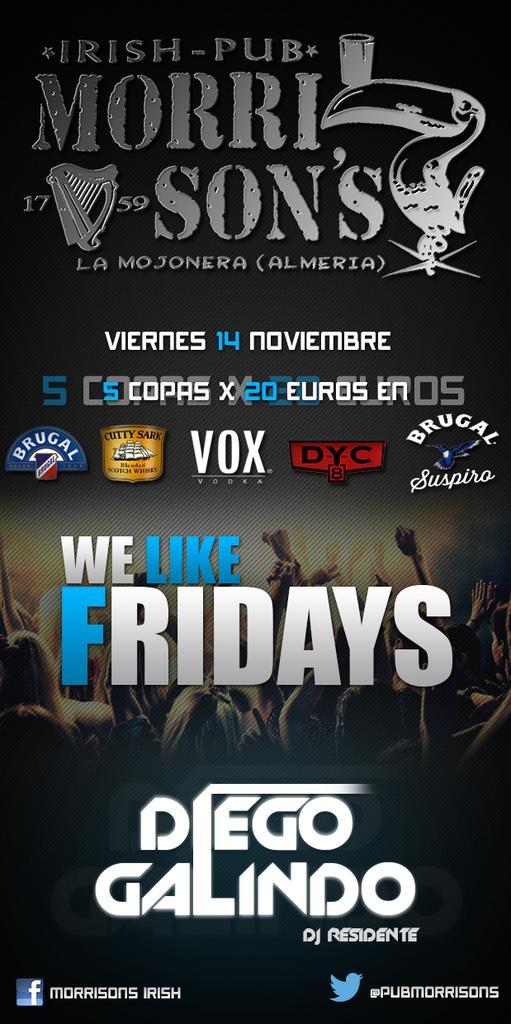 Esta noche empieza el FIN DE SEMANA! !!! WE LIKE FRIDAYS! !! 5 Copas X 20€ DJ Diego Galindo EMPIEXA TU FIN DE SEMANA! http://t.co/n1fGppGdkJ