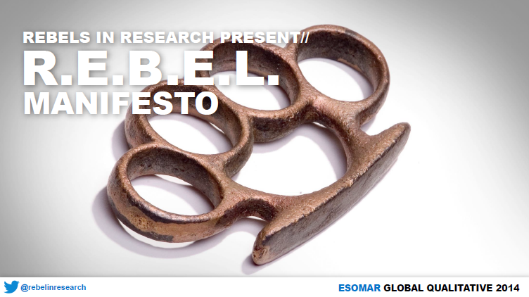 The REBEL Manifesto by @rebelinresearch http://t.co/S9nU0jIVaG #mrx #insites #blauw #ESOMAR http://t.co/UUhGxS52Mf