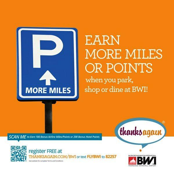 Earn more airline miles or hotel points when you park, shop, or dine at BWI.  See--