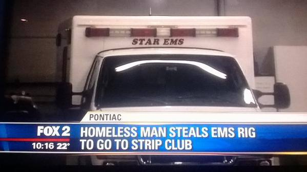 Deputies say homeless man stole ambulance, then took it to the strip club: http://t.co/MAp7VlfRiX http://t.co/fA3Rxc0KzN
