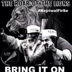 The ROAR of the LIONs say Bring It On..#kejriwalFirSe #MufflerMan http://t.co/KxocU5yRnd