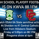 Dont forget. The state semifinal matchup between #4 Sheldon & #1 Central Catholic is on 88.1 FM this Friday at 5:00! http://t.co/2ynald3Jw2