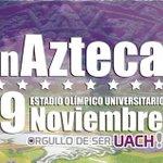 #TazonAzteca 29 de Noviembre, Estadio Universitario @leosegura6 @Raul_Saucedo @OrgulloUACH @fillo999 @GoberDuarte http://t.co/p6Yv0qyQKW