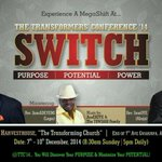 #SWITCH @The Transformers Conference with @sam_adeyemi   and @OYESAM from 7th to 10th Dec 2014. @Harvesthouse1 http://t.co/IRAy7yrsZM