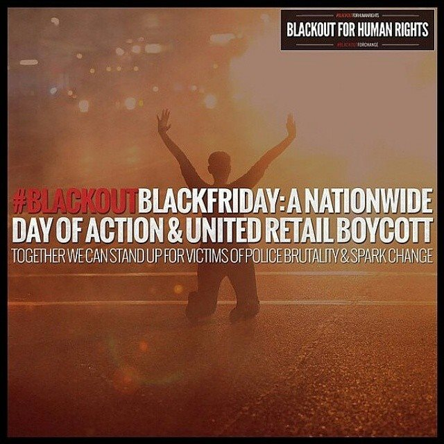 #BlackOut, save your holiday shopping money and stand for something. http://t.co/bk43vBXnOM
