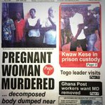 Ghanaian Times: Pregnant woman murdered • Boyfriend, 3 others arrested. #NewspaperHeadlines #CitiCBS http://t.co/HopTGE4BTb