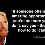 If someone offers you an amazing #opportunity #business #startup #inspiration #RichardBranson http://t.co/hr5gwpVxDR