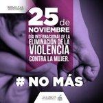 Hoy 25 de noviembre es el Día Internacional para la Eliminación de la Violencia contra la Mujer. #NoMás http://t.co/389IJw7dLP