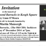 """You are invited to Book Launch """"From Richmond Barracks to Keogh Square"""" at Richmond Barracks Inchicore #Dublin #1916 http://t.co/hlNY79iOh1"""