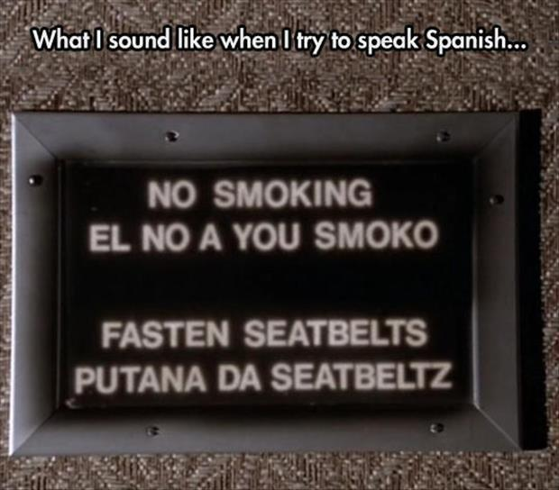 What I sound like when I try to speak Spanish. http://t.co/XrwSDcL9V6