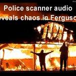 Hear police scanner highlights reveal the chaos of #Ferguson rioting. http://t.co/sRJtKEihXe @WashTimes http://t.co/Qfi7zATNvV