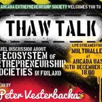 #THAWTALK 16.12.2014. A panel discussion about the ecosystem of #entrepreneurship socities in #Finland ! @ArcadaUAS http://t.co/WzipuNwApm