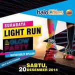 Surabaya Light Run 2014 w/ Ultraviolet Splash & Holy Glow Powder | Sabtu, 20 Desember 2014 | Info: @LightRunID http://t.co/kD2CawzzSX