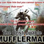 @BBCNewsAsia @ArvindKejriwal @bytheganges #MufflerMan is just unstoppable .. overwhelmed http://t.co/1cLDi2uDr4