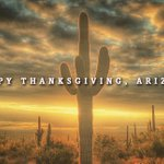 Good morning, #Arizona! Happy #Thanksgiving! http://t.co/5YIJursmE7  Photo: @xstranger88x http://t.co/SIAU3wzHV0