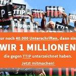 Nur noch 40.000 Unterschriften, dann haben 1 Millionen gegen #TTIP unterzeichnet. Macht mit: https://t.co/e053NQbpEL http://t.co/qF3xbTPPZ6