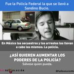 Fue la policía federal la que se llevó a Sandino Bucio. ¿Así quieren aumentar sus poderes? #SálveseQuienPueda http://t.co/EtNgcoXfKt