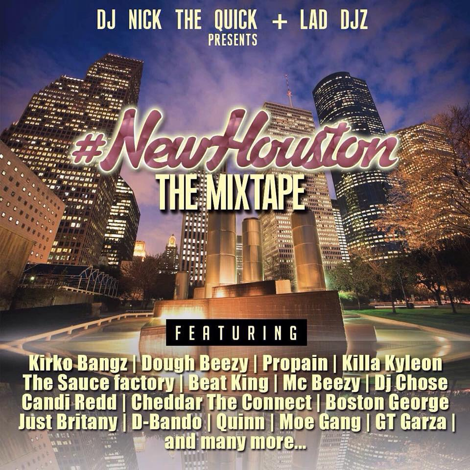 The Highly Anticipated #NewHouston MIXTAPE OUT NOW From @DJNickTheQuick & The @LADdjz > http://t.co/IXrpN0Ton9 http://t.co/pl6erA3fIk