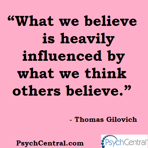 """""""What we believe is heavily influenced by what we think others believe."""" - Thomas Gilovich #quote #peerpressure http://t.co/B782WOXiCn"""