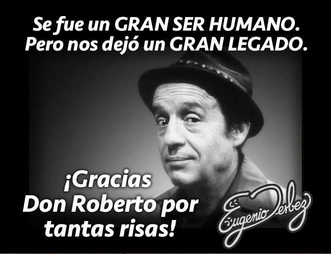 ¡Gracias Don Roberto por tantas risas! #Chespirito. Su talento no tiene caducidad QEPD http://t.co/90NcoZZor7