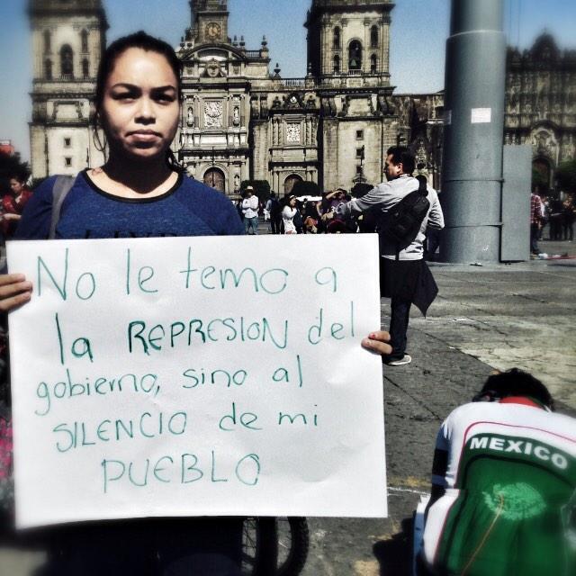 """""""No le temo a la represión de gobierno, le temo al silencio del pueblo"""" #FueElEstado #YaMeCanse #Ayotzinapa http://t.co/I2XIBE196B"""