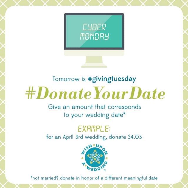 Tomorrow is #GivingTuesday! Wish Upon a Wedding is asking you to #DonateYourDate! http://t.co/Q0K3CDTqOs