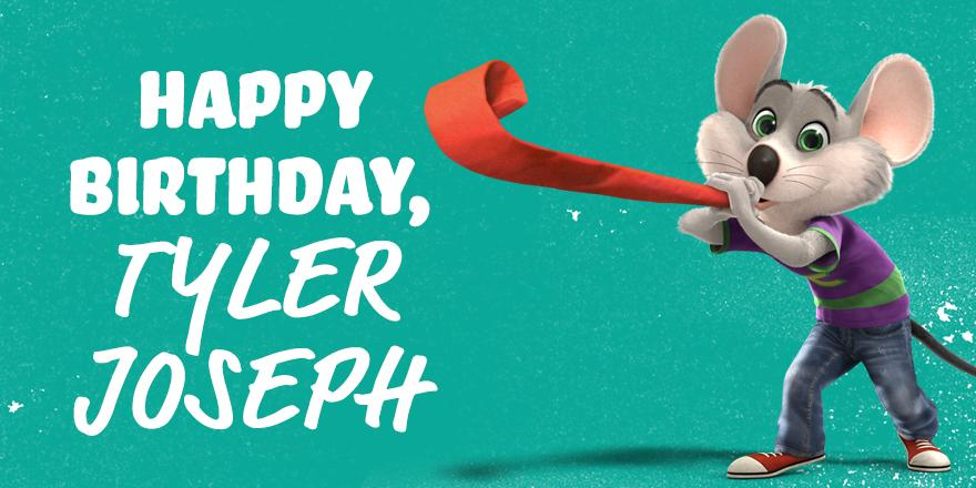 RT @chuckecheese: Happy Birthday to one of our favorite fans, @tylerrjoseph. Stop by to celebrate with us! http://t.co/2TGwdaLkQL