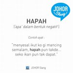 "JohorSlang for today ""Hapah"" http://t.co/UAAIHvOWFu"