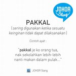"JohorSlang for today ""Pakkal"" http://t.co/6ApXrbngdz"