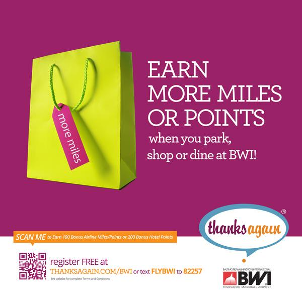 Earn more miles or points when you park, shop, or dine at BWI  --