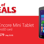 RT @MicrosoftStore: Get the @ToshibaUSA Encore Mini Tablet + a 16 GB microSD card for only $79. Today Only. http://t.co/J78vhR2KVi