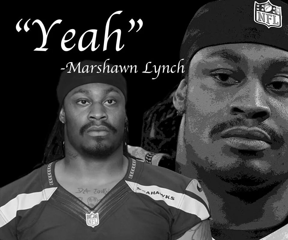 Deep and profound from #marshawnlynch http://t.co/gN2sziA9fy