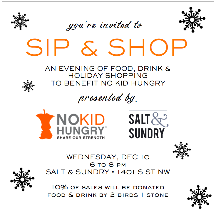 Join me Wed evening @SaltandSundry Logan Circle for a #SipandShop benefiting Share Our Strength's #NoKidHungry: http://t.co/MJicg1YNUS
