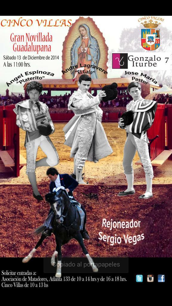 Novillada Guadalupana CINCO VILLAS con Sergio Vegas, Angel Espinoza, José Zavala, Andre Lagrave 7 Gonzalo Iturbe  ( Emisión deficiente, fallas de Origen)