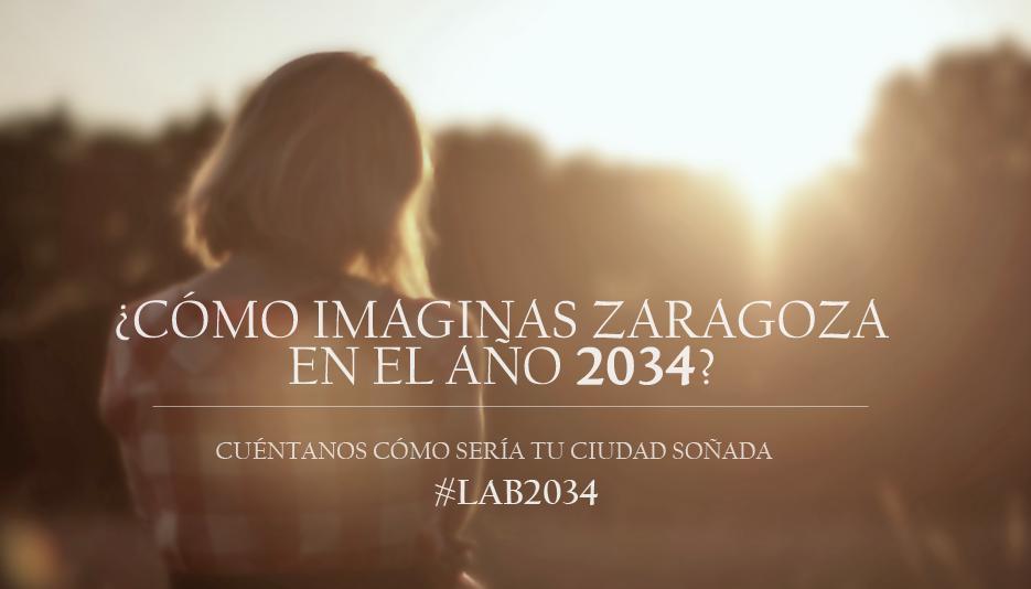 ¿Y si pudieras opinar sobre la Zaragoza del futuro? ¿Qué dirías? >>> #LAB2034 http://t.co/rHCGDFZriW