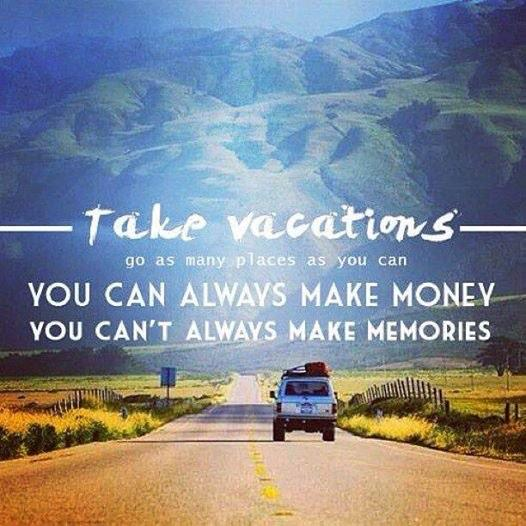 "Good Advice! Take Vacations - ""You can always make money, You can't always make memories""#travelquotes #traveler http://t.co/LKUoo2VdBS"