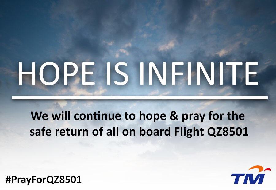 Hope is infinite. We'll continue to hope and pray for the safe return of all on board Air Asia QZ8501  #PrayforQZ8501 http://t.co/6gitih0m4s