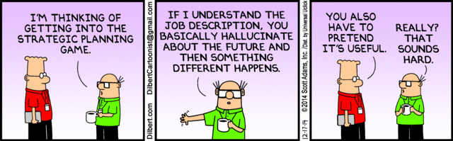 Dilbert on Strategic Planning http://t.co/aG8DH3Ir9g http://t.co/sAFMdhCVPc